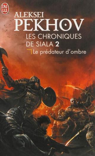 LES CHRONIQUES DE SIALA (Tome 2) LE PREDATEUR D'OMBRE de Aleksei Pekhov 97822916