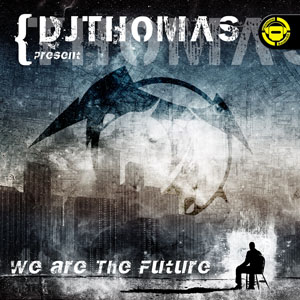 DJ THOMAS PRESENTS. We Are the Future NEW062MX Thomas12