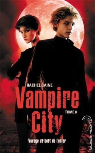 Vampire City, Tome 8 : Voyage au bout de l'enfer 41wzav10