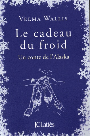 [Wallis, Velma] Le cadeau du froid  Cadeau10