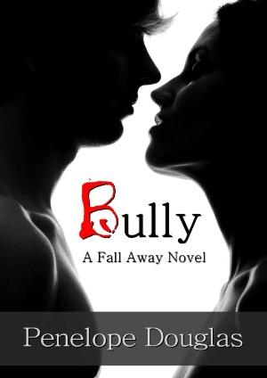 bully - Fall Away - Tome 1 : Love & Hate (Une haine brutale) de Penelope Douglas 18090510