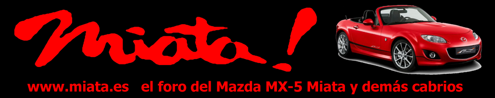 Miata! El Foro del Mundo Roadster. Club para mx-5, miata, roadsters y cabrios.