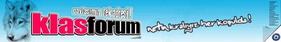 KLASforum ® Netin KraLıyız HeR Ko$uLda!...