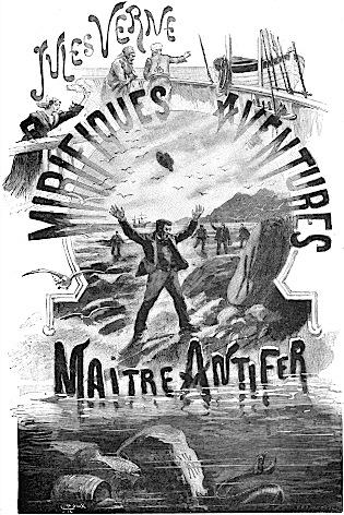 MIRIFIQUES AVENTURES DE MAITRE ANTIFER de Jules Verne Ant0110