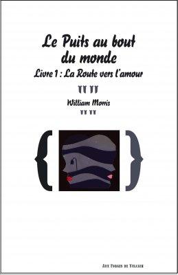 LE PUITS AU BOUT DU MONDE : LA ROUTE VERS L'AMOUR de William Morris Arton111