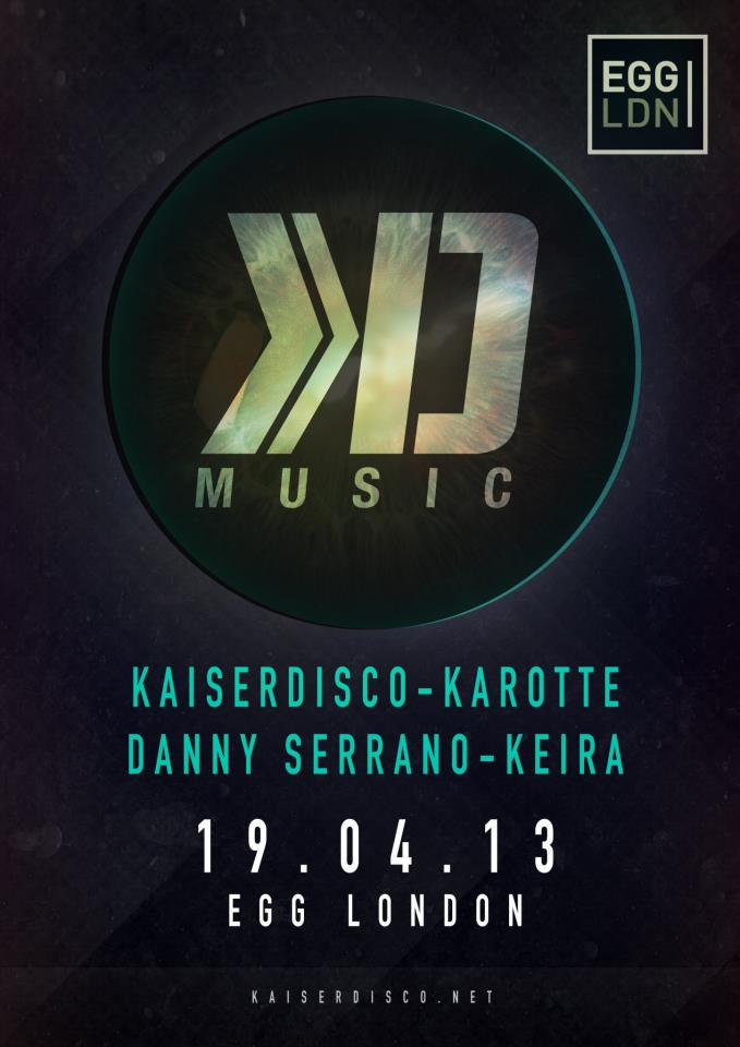 2013.04.20. - KAISERDISCO & DANNY SERRANO - LIVE @ KAISERDISCO MUSIC, EGG (LONDON, UK) Kdmusi10