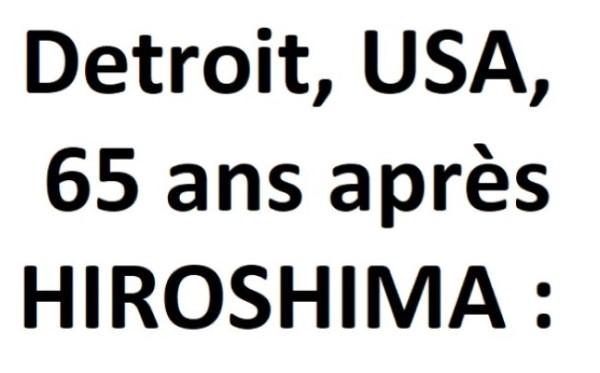 Hiroshima et Detroit - 65 ans après G_1560