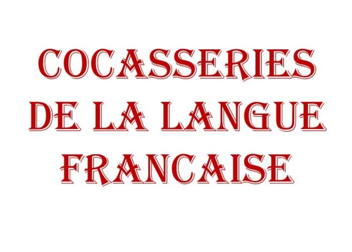 Cocasseries de la langue française * X_01158