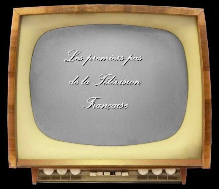 Les premiers pas de la télévision française * X_0160