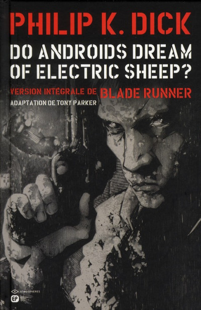 "(B.D ) le top pour un fan de Blade Runner...""do androids dream of electric sheep?"" 97828411"