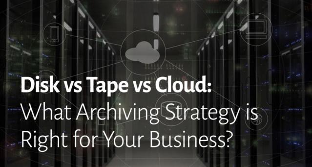 HDD, Tape và Cloud - chiến lược lưu trữ nào phù hợp với doanh nghiệp của bạn? 20180210
