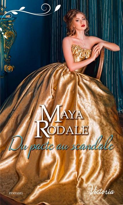 Les ambitieuses de l'Age d'Or - Tome 1 - Du pacte au scandale de Maya Rodale 97822814
