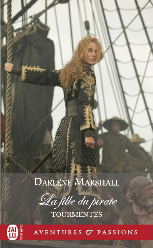 Tourmentes - Tome 4 : La fille du pirate de Darlene Marshall Image510