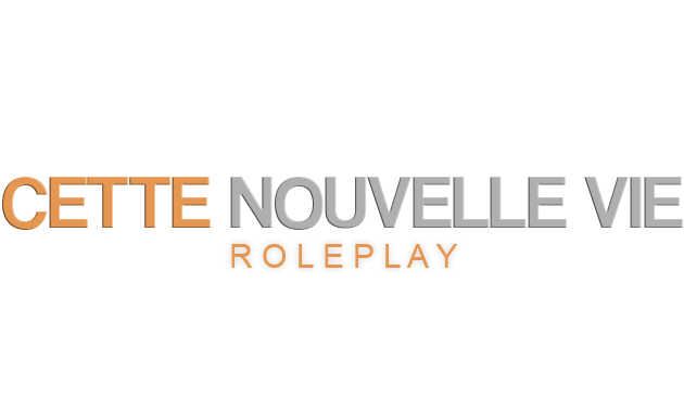 Cette Nouvelle Vie - RolePlay
