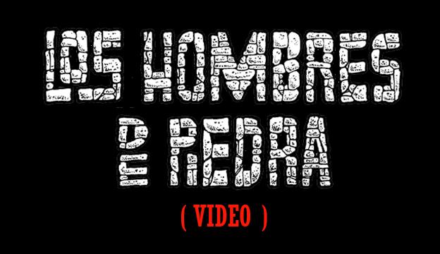 Video LOS HOMBRES DE PIEDRA Historieta realizada a dúo por:  Oswaldo Mejía y José Tello Los_ho12
