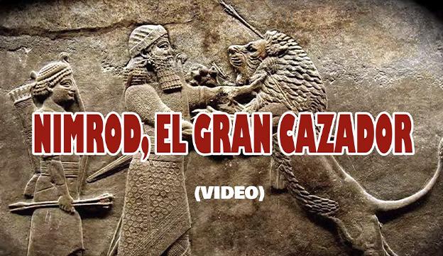 NIMROD, EL GRAN CAZADOR - Monólogo VIDEO Nimrod12