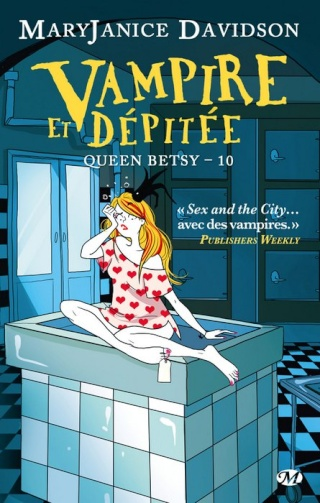 [Davidson, MaryJanice] Queen Betsy - Tome 10: Vampire et dépitée 1308-b10