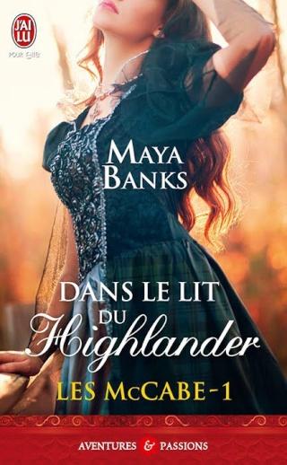 [Banks, Maya] Les McCabe - Tome 1: Dans le lit du Highlander 9102_a10