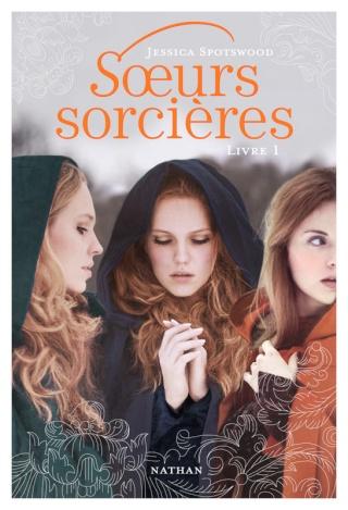 [Spotswood, Jessica] Soeurs sorcières - Tome 1 97820911