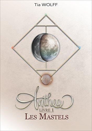 [Wolff, Tia] Anthea - Livre 1 : Les Mastels Anthea10