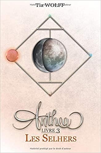 selhers; - [Wolff, Tia] Anthea - Livre 3 : Les Selhers Anthea12