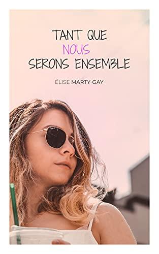 [Marty-Gay, Elise] Tant que nous serons ensemble Elise10