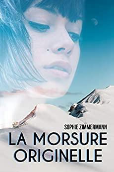 [Zimmermann, Sophie] La morsure originelle Morsur11