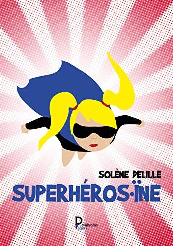 [Delille, Solène] Superhéros.ïne Solene10