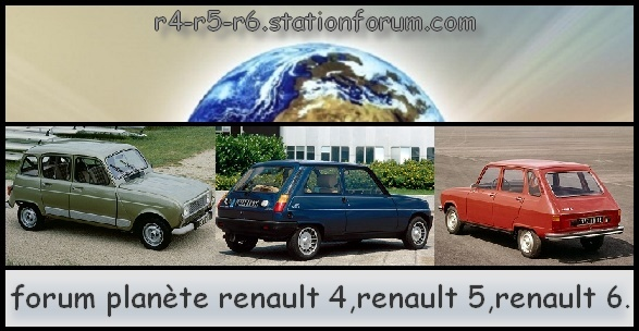 Forum Planète Renault 4, 5, 6  - la passion entre potes !