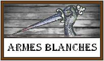 Armes blanches (épées dagues, fauchons,bossettes, etc.)