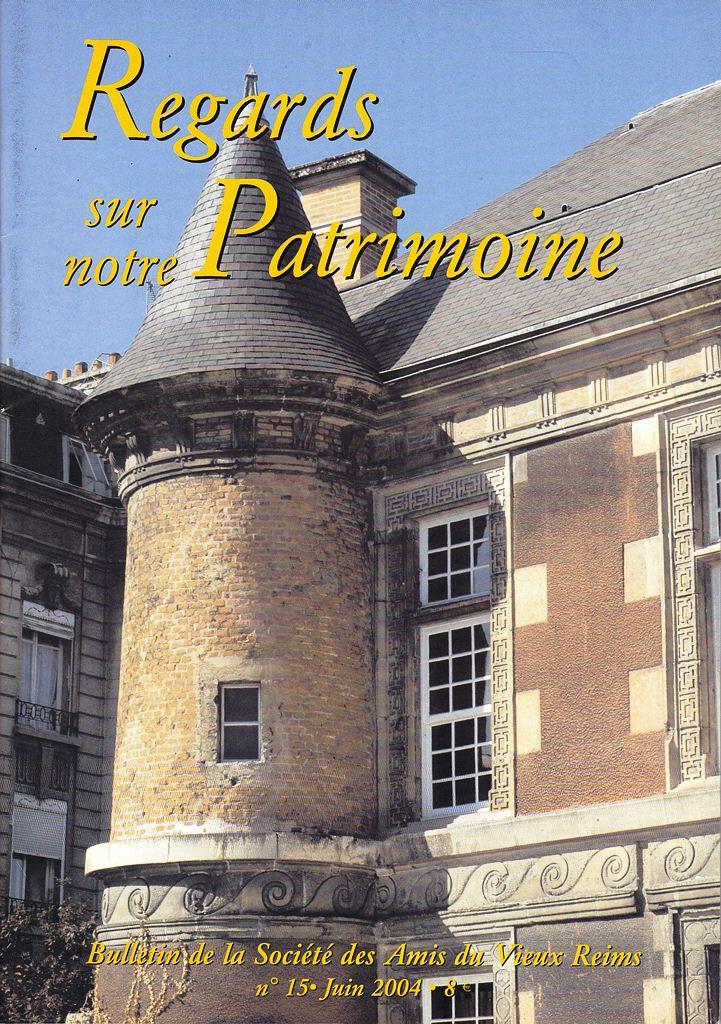 Regards sur notre Patrimoine - Bulletin de la Société des Amis du Vieux Reims Scan0030