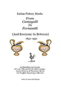 Italian Pottery Marks From Cantagalli To Fornasetti By Walter & Karen Del Pelligrino 32110