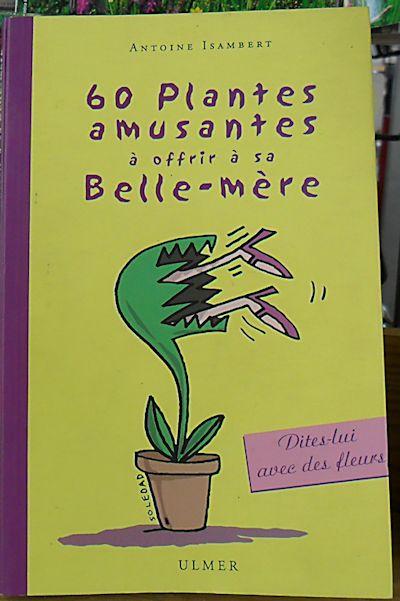 60 Plantes amusantes à offrir à sa Belle-mère - éditions Ulmer  60_pla12