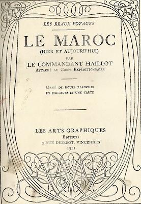 HAILLOT (Commandant): LE MAROC HIER ET AUJOURD'HUI - 1911 - A_a_a_77