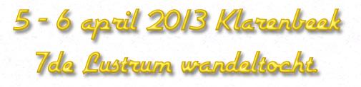 """""""Lustrum Wandeltocht"""" marche Kennedy 80km: 5-6 /4 /2013 Lustru10"""