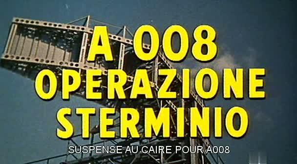 Suspense au Caire pour A008 ( A 008 Operazione Sterminio ) – 1965 – Umberto Lenzi 0110