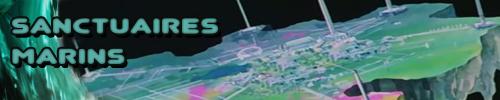 """<b><FONT COLOR=""""#0099ff"""">Sanctuaires Marins</font></b>"""