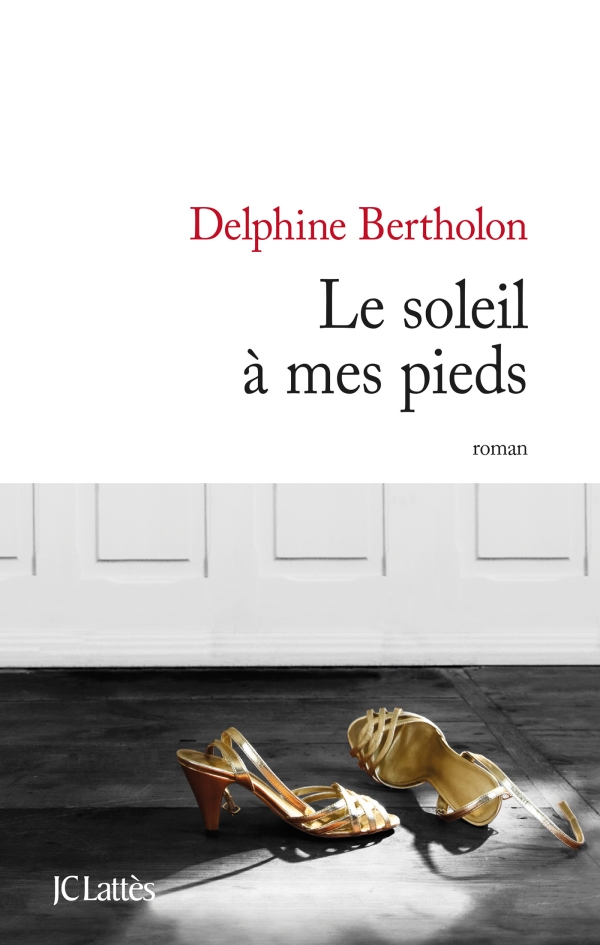 BERTHOLON Delphine :  Le Soleil à mes pieds  97827010