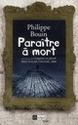 [Bouin, Philippe] Paraître à mort Paraat10