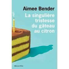 [Bender, Aimee] La singulière tristesse du gateau au citron Citron10