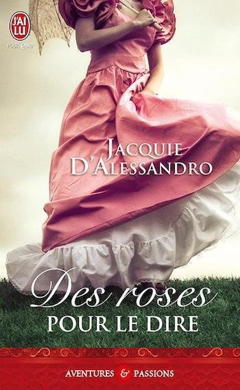 Des roses pour le dire de Jacquie D'Alessandro 52772010