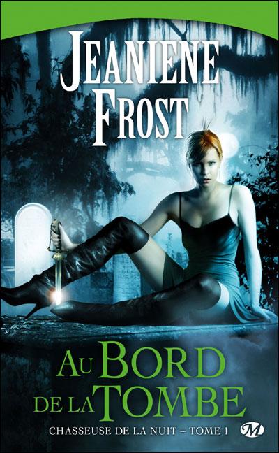 Chasseuse de la nuit - Tome 1 : Au bord de la Tombe de Jeaniene Frost Au-bor10