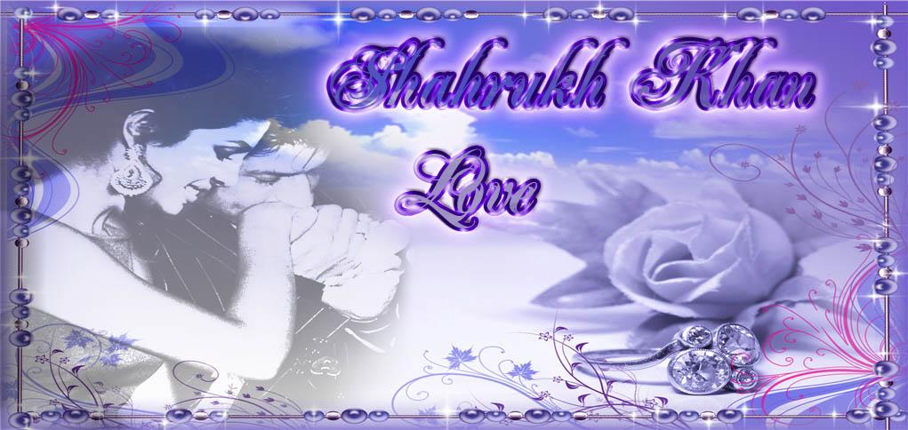 Shahrukh Khah Love