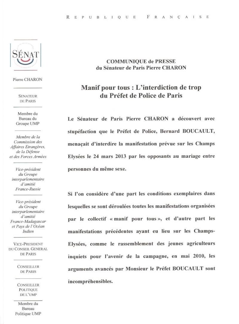 Bien sûr, je ne puis qu'approuver votre réaction (ci-après) à l'interdiction par le Préfet Bernard BOUCAULT de la manifestation prévue sur les Champs Élysées, le 24 mars, par les opposants au mariage entre personnes du même sexe. Mainif10