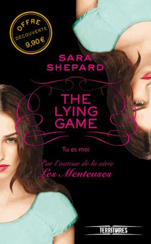 [Shepard, Sara] The Lying Game - Tome 1: Tu es moi The_ly10