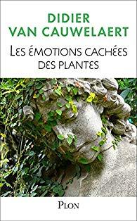 """Les émotions cachées des plantes"""" de Didier Van Cauwelaert Emotio10"""