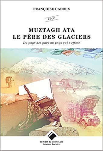 """[Cadoux, Françoise] """"Muztagh Ata, le père des glaciers"""" 41afcy10"""