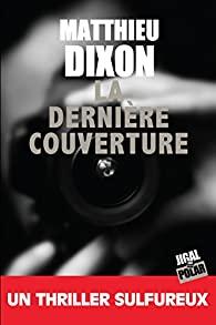 [Éditions Jigal] La dernière couverture de Matthieu Dixon  41zry110