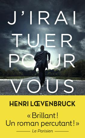[Loevenbruck, Henri] J'irai tuer pour vous  Couv1510