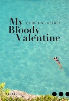 [Détrez, Christine] My bloody Valentine Couv2310
